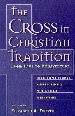 The Cross in Christian Tradition: From Paul to Bonaventure als Taschenbuch