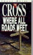 Cross Where All Roads Meet als Taschenbuch