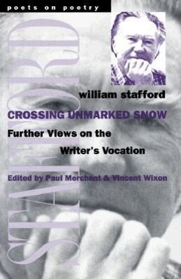 Crossing Unmarked Snow: Further Views on the Writer's Vocation als Taschenbuch