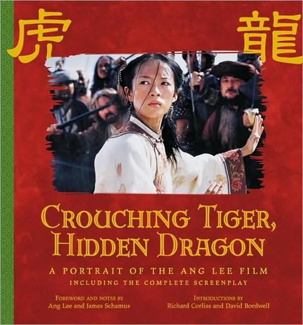 Crouching Tiger, Hidden Dragon: A Portrait of the Ang Lee Film als Buch