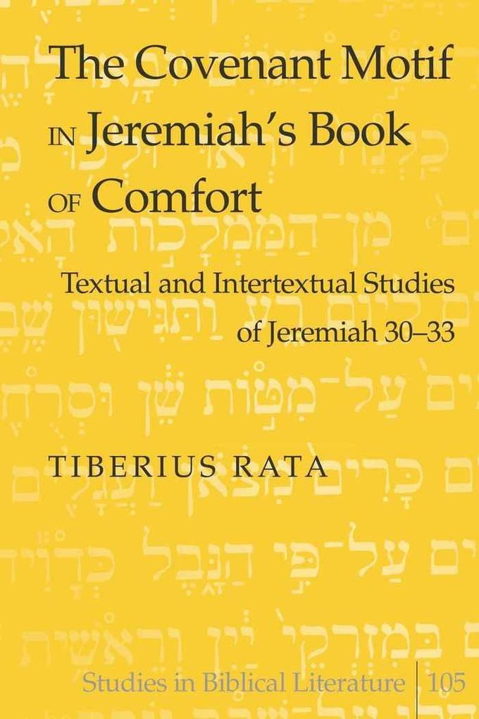 The Covenant Motif in Jeremiah´s Book of Comfor...