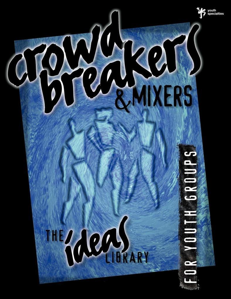 Crowd Breakers and Mixers als Taschenbuch