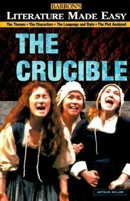 Crucible: The Themes - The Characters - The Language and Style - The Plot Analyzed als Taschenbuch
