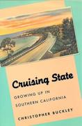 Cruising State: Growing Up in Southern California