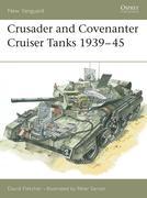 The Crusader and Covenanter Cruiser Tanks 1939-45