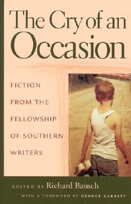 The Cry of an Occasion: Fiction from the Fellowship of Southern Writers als Taschenbuch
