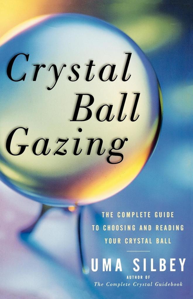 Crystal Ball Gazing als Taschenbuch