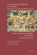 Der basilikale Komplex in Cimitile: Ein Weltkulturerbe? / Il complesso basilicale di Cimitile: Patrimonio culturale dell'umanità?