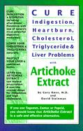 Cure Indigestion, Heartburn, Cholesterol, Triglyceride and Liver Problems with Artichoke Extract als Taschenbuch