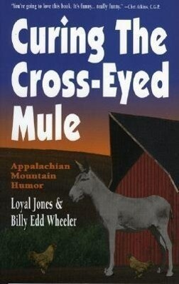 Curing the Cross-Eyed Mule als Taschenbuch