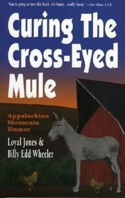 Curing the Cross-Eyed Mule als Taschenbuch