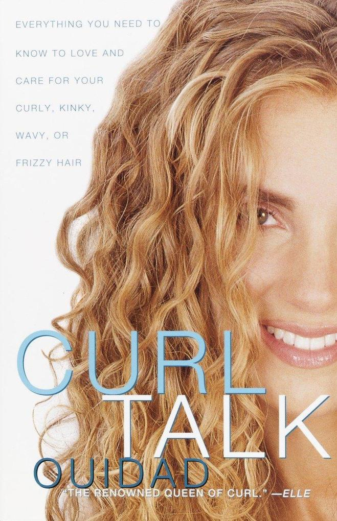 Curl Talk: Everything You Need to Know to Love and Care for Your Curly, Kinky, Wavy, or Frizzy Hair als Taschenbuch