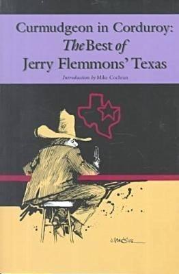 Curmudgeon in Corduroy: The Best of Jerry Flemmons' Texas als Taschenbuch