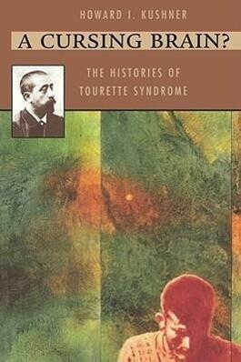 A Cursing Brain?: The Histories of Tourette Syndrome als Taschenbuch