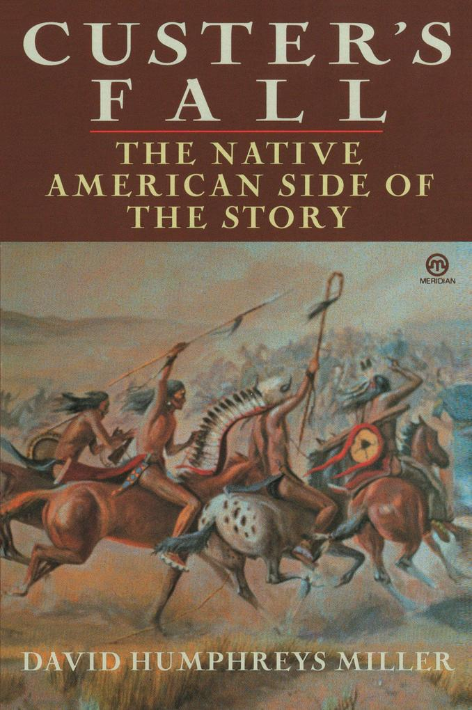 Custer's Fall: The Native American Side of the Story als Taschenbuch
