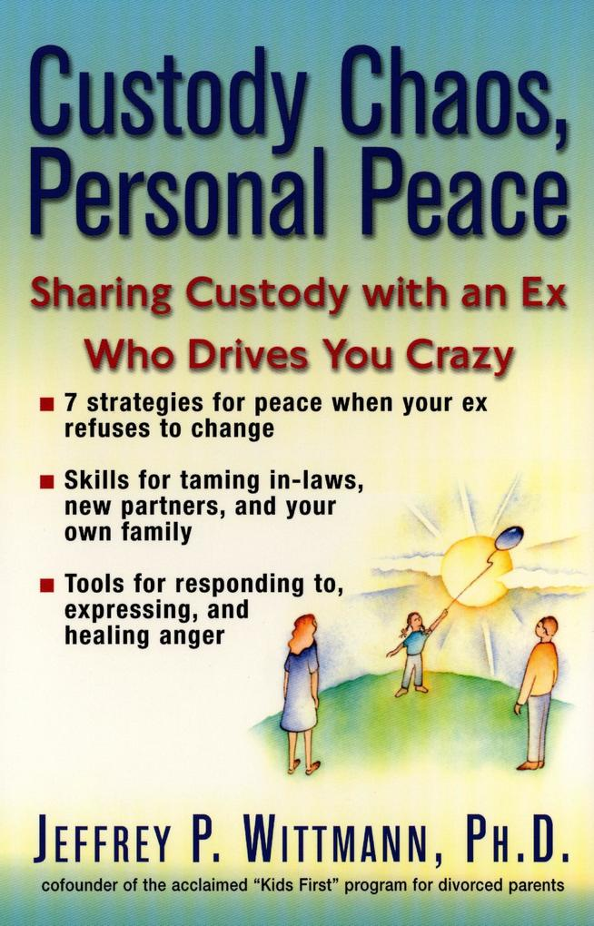 Custody Chaos, Personal Peace: Sharing Custody with an Ex Who Drives You Crazy als Taschenbuch