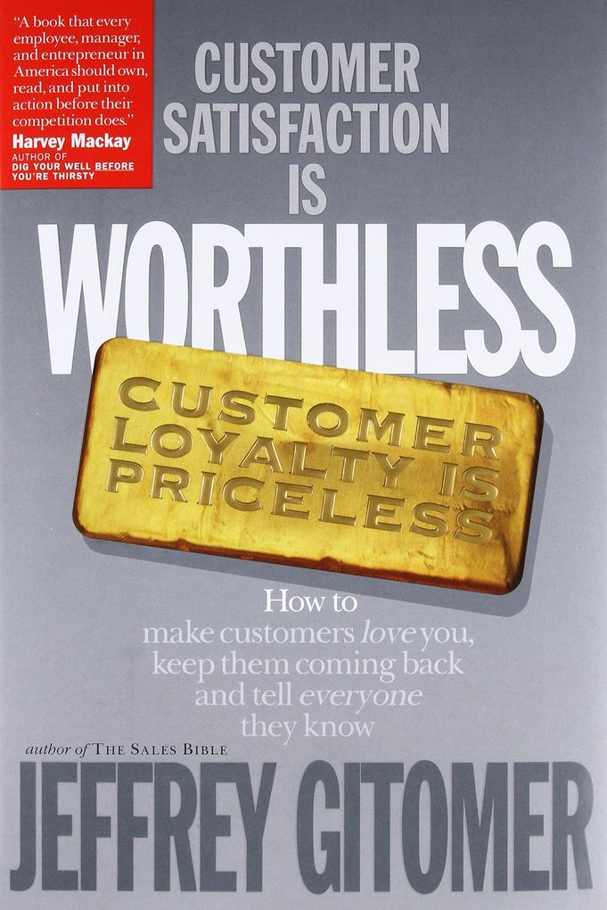Customer Satisfaction is Worthless, Customer Loyalty is Priceless als Buch