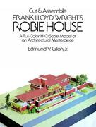 Cut & Assemble Frank Lloyd Wright's Robie House: A Full-Color Paper Model