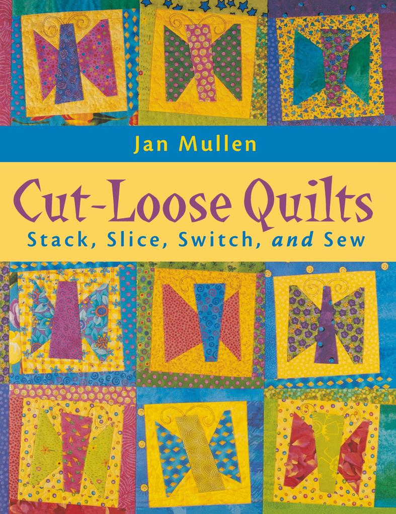 Cut-Loose Quilts - Print on Demand Edition als Buch