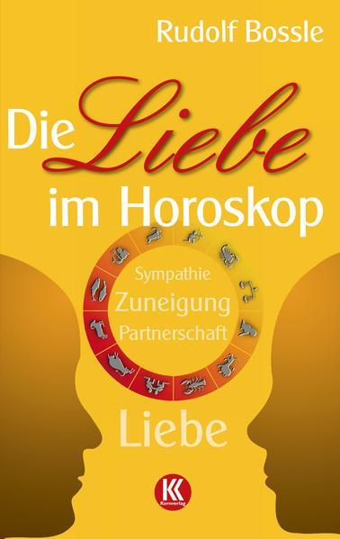 Die Liebe im Horoskop als Buch von Rudolf Bossle