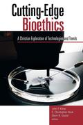Cutting-Edge Bioethics: A Christian Exploration of Technologies and Trends