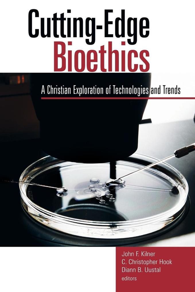 Cutting-Edge Bioethics: A Christian Exploration of Technologies and Trends als Taschenbuch