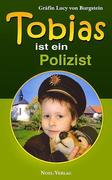 Tobias - ist ein Polizist