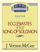Thru the Bible Vol. 21: Poetry (Ecclesiastes/Song of Solomon)