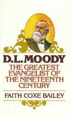 D. L. Moody: The Greatest Evangelist of the Nineteenth Century als Taschenbuch