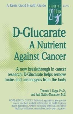 D-Glucarate D-Glucarate D-Glucarate: A Nutrient Against Cancer a Nutrient Against Cancer a Nutrient Against Cancer als Taschenbuch
