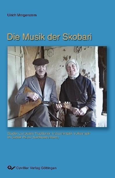 Die Musik der Skobari als Buch von Ulrich Morge...