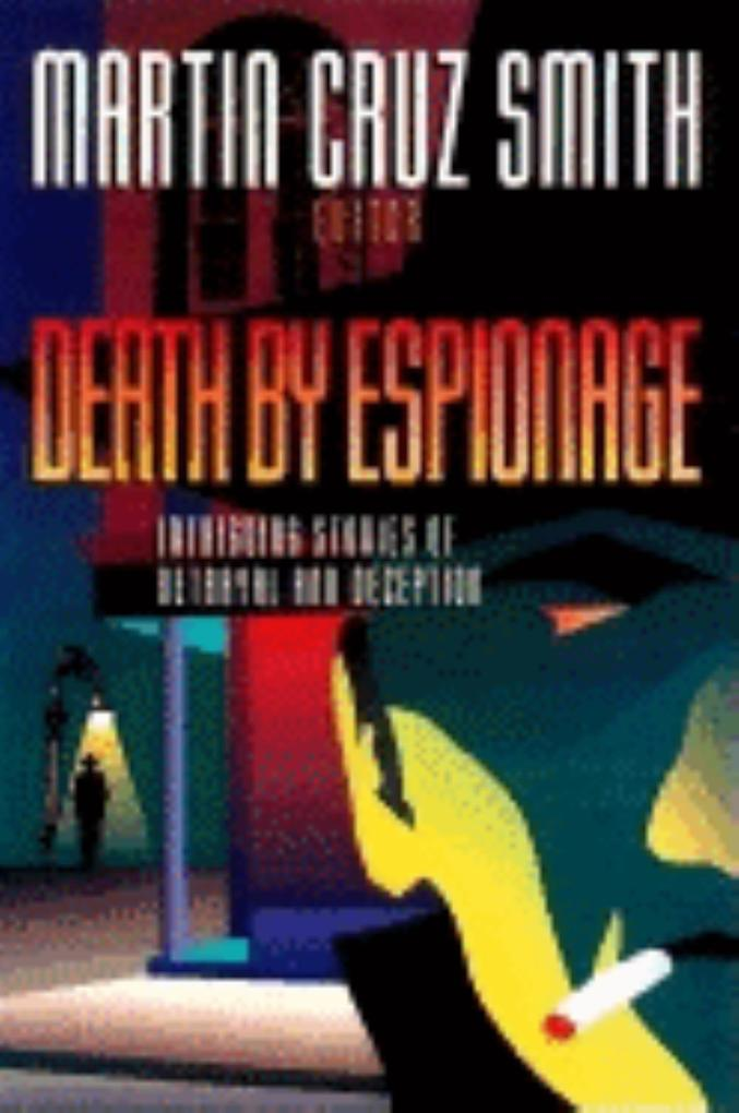 Death by Espionage: Intriguing Stories of Betrayal and Deception als Buch