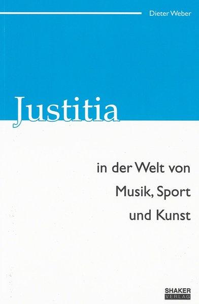 Justitia in der Welt von Musik, Sport und Kunst...