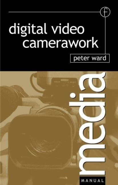 Digital Video Camerawork als Buch