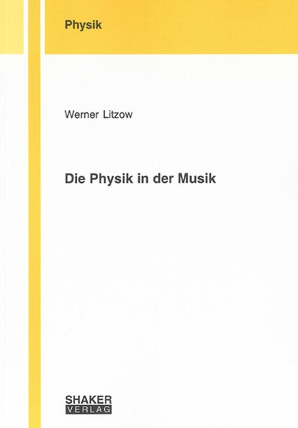 Die Physik in der Musik als Buch von Werner Litzow