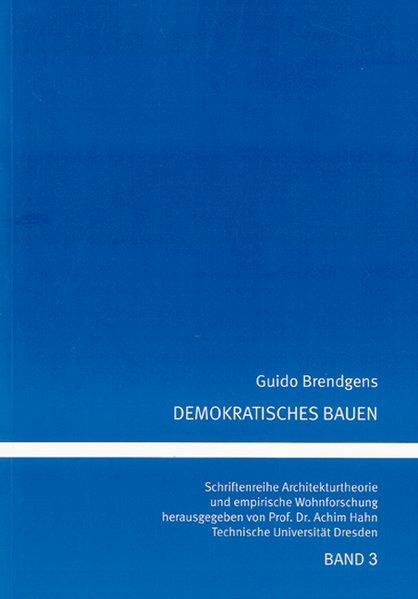 Demokratisches Bauen als Buch von Guido Brendgens