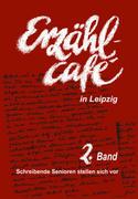 Erzählcafé in Leipzig, Band 2