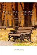 Daily Meditations for Practicing the Course