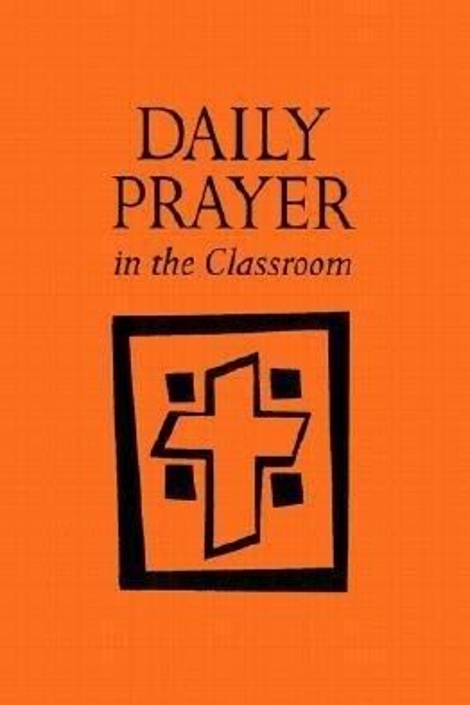 Daily Prayer in the Classroom: Interactive Daily Prayer als Taschenbuch