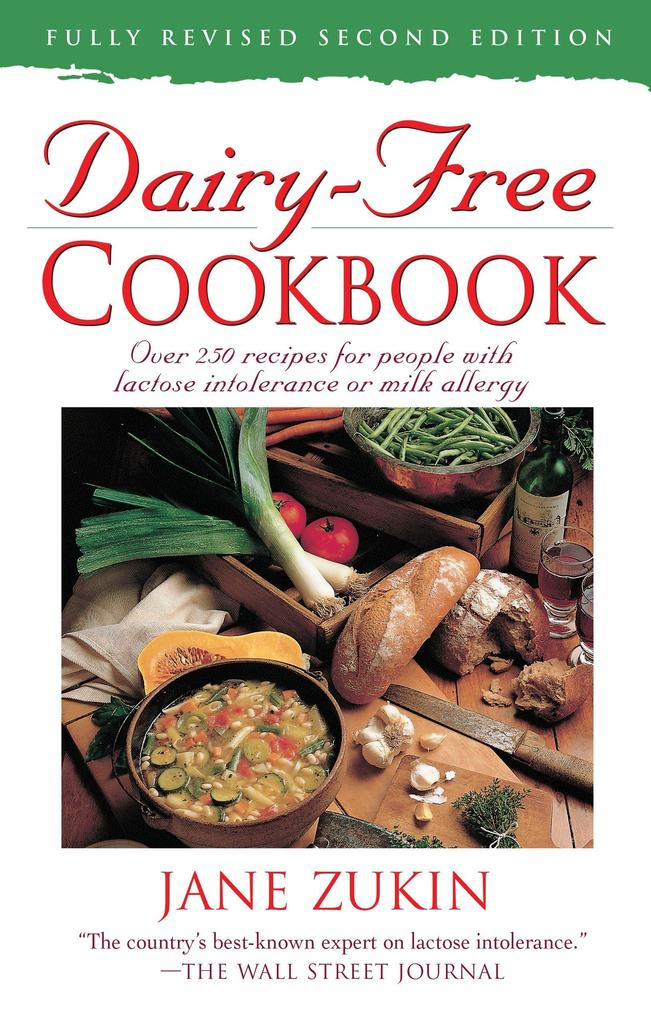 Dairy-Free Cookbook: Over 250 Recipes for People with Lactose Intolerance or Milk Allergy als Taschenbuch