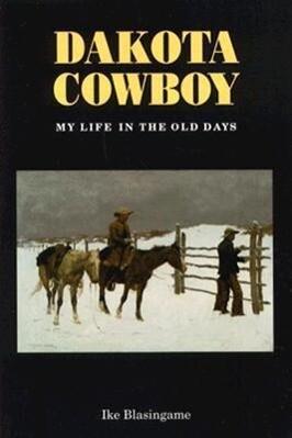 Dakota Cowboy: My Life in the Old Days als Taschenbuch