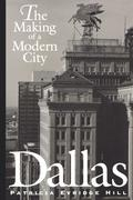 Dallas: The Making of a Modern City