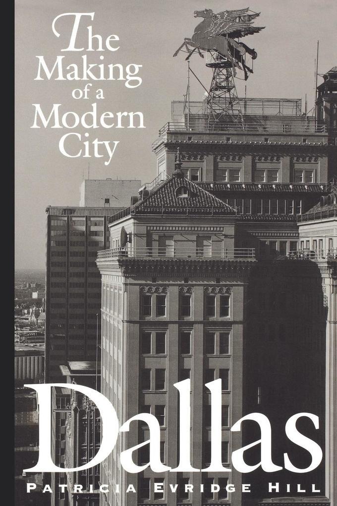 Dallas: The Making of a Modern City als Taschenbuch