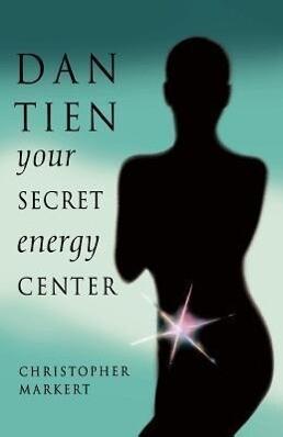 Dan-Tien: Your Secret Energy Center als Taschenbuch