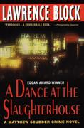 A Dance at the Slaughterhouse: A Matthew Scudder Crime Novel
