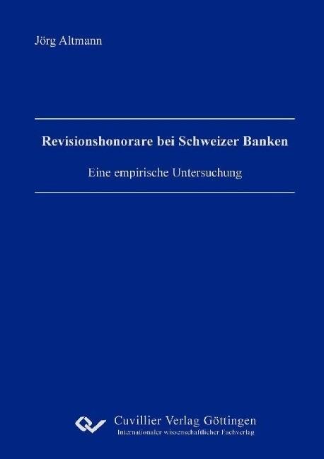 Revisionshonorare bei Schweizer Banken als Buch...