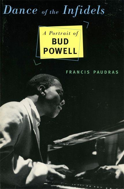 Dance of the Infidels: A Portrait of Bud Powell als Taschenbuch
