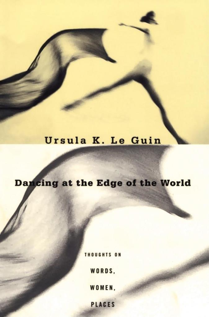 Dancing at the Edge of the World: Thoughts on Words, Women, Places als Taschenbuch