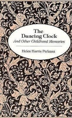 Dancing Clock: And Other Childhood Memories als Taschenbuch