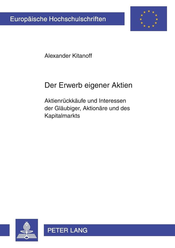Der Erwerb eigener Aktien als Buch von Alexande...